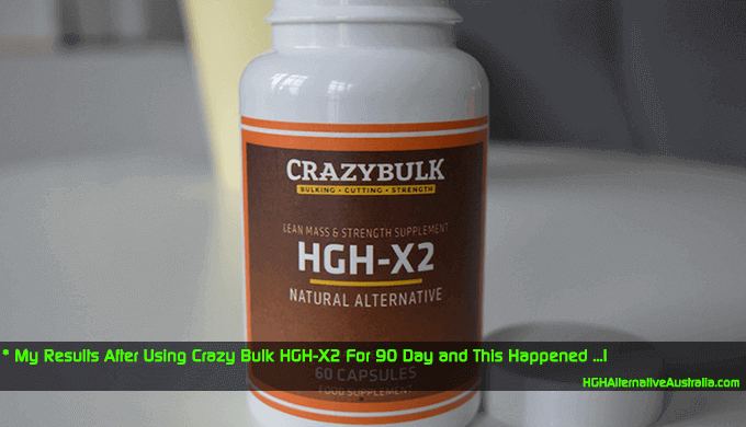 Sharing my Experience After Using Crazy Bulk HGH-X2 Australia for 90 days